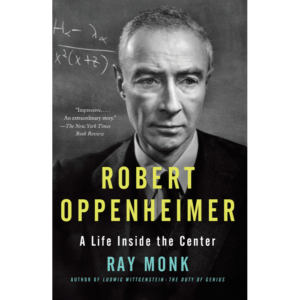 Book cover: Robert Oppenheimer: A Life Inside The Center By Ray Monk