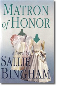Matron of Honor (1994) - Sallie Bingham