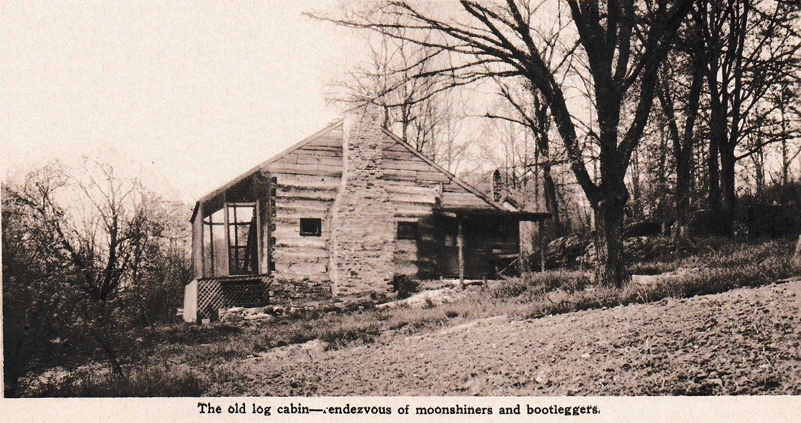 The old log cabin—rendezvous of moonshiners and bootleggers