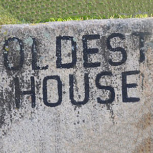 Oldest House Historical Marker