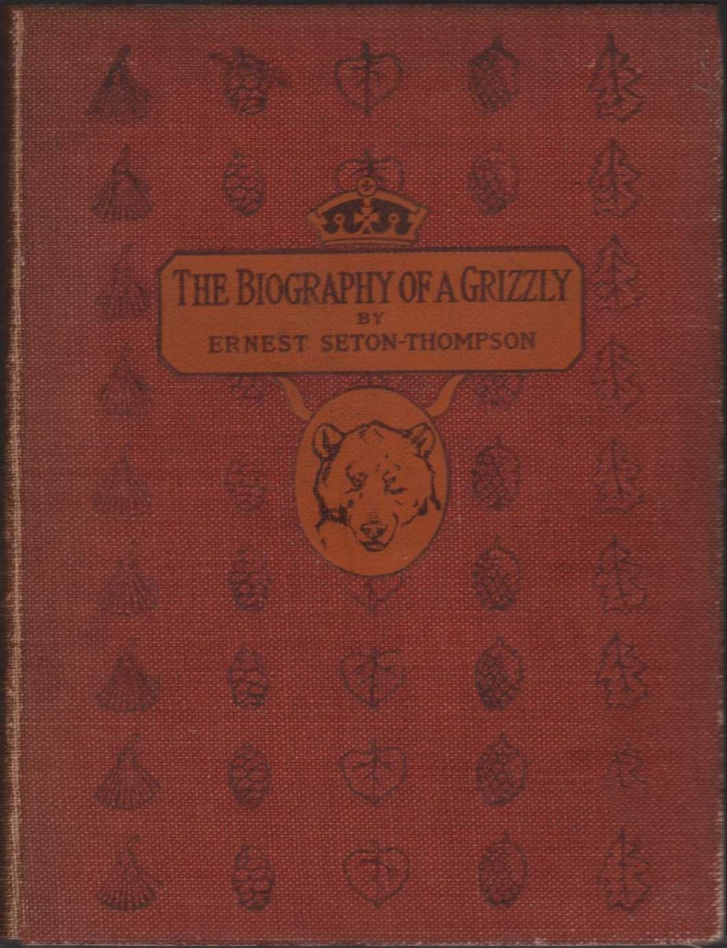 Biography of a Grizzly by Ernest Seton-Thompson