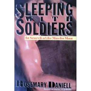 Sleeping with Soldiers - Rosemary Daniell